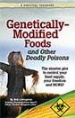 <strong>Genetically-Modified Foods and Other Deadly Poisons</strong>