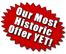 Our Most Historic Offer YET!