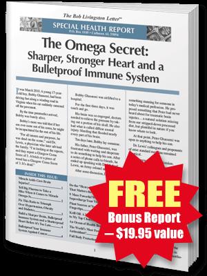 FREE REPORT: The Omega Secret: Sharper, Stronger Heart and a Bulletproof Immune System