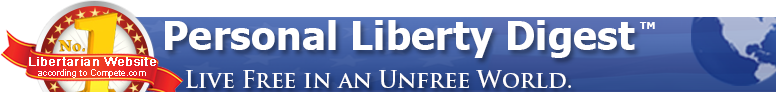Personal Liberty Digest: Live Free in an Unfree World